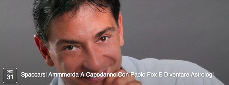 Spaccarsi Ammmerda A Capodanno Con Paolo Fox E Diventare Astrologi